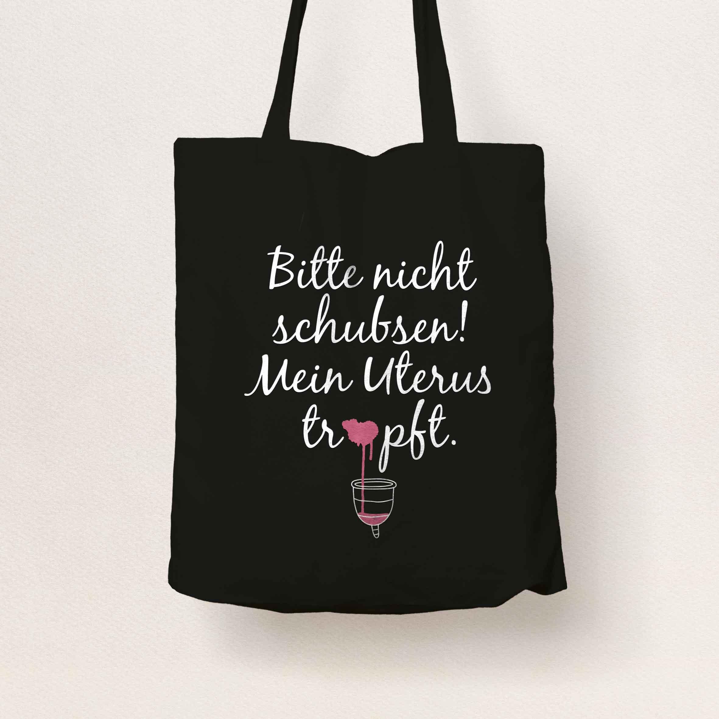 """Illustration """"Bitte nicht schubsen! Mein Uterus tropft"""" Stofftasche"""